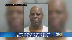 Judge To Rule In December On The Fate Of Ex-Police Officer [Video]