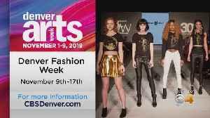 Denver Arts Week & Denver Fashion Week Is Bigger Than Ever [Video]