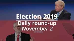 News video: Election 2019: November 2 roundup