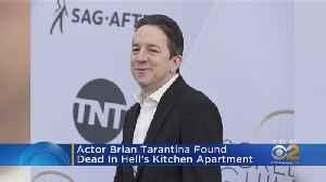 Actor Brian Tarantina Found Dead In NYC Apartment [Video]