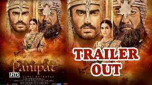 News video: Panipat's  Trailer released: Arjun Kriti and Sanjay manages to leave an impact