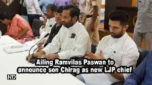 Ailing Ramvilas Paswan to announce son Chirag as new LJP chief [Video]