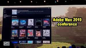 Adobe Max 2019 conference [Video]
