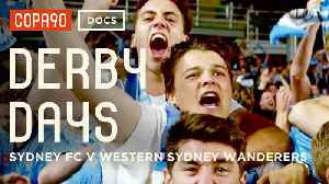 News video: Sydney Derby Days | Creating History in Australia | Sydney FC v Western Sydney Wanderers