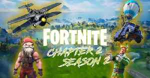 FORTNITE CHAPTER 2 SEASON 2 VIDEO [Video]