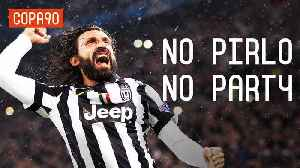 No Pirlo No Party | The End of a Football Genius [Video]