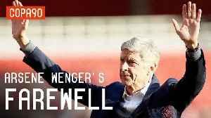 Arsene Wenger's Emotional Farewell to Arsenal [Video]