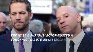 Vin Diesel writes sweet message for Paul Walker's daughter on 21st birthday [Video]