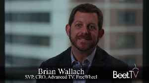 Advanced TV Is Bringing Back Local Advertising: FreeWheel's Wallach [Video]