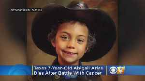 News video: Texas 7-Year-Old Abigail Arias, Who Was Made Honorary Officer, Dies After Battle With Cancer