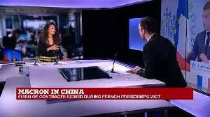 """Macron in China: """"It was very important for Macron to show this as being an European trip"""" [Video]"""