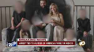 Arrest tied to murder of American family in Mexico [Video]