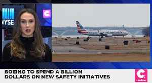 Boeing Will Spend $1 Billion on New Safety initiatives [Video]