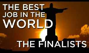 Best Job In The World | The Finalists [Video]
