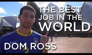 Dom Ross | Best Job In The World [Video]