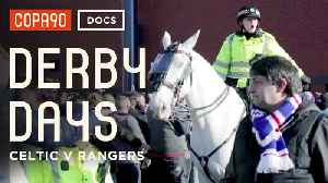 The Old Firm Derby - Celtic v Rangers - Derby Days [Video]