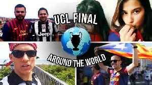 Champions League Final - Around The World -  Juventus vs Barcelona [Video]