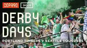 Battle of Cascadia - Portland Timbers vs Seattle Sounders | Derby Days [Video]