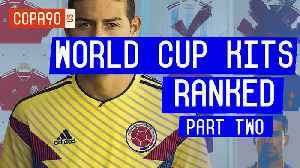 World Cup Kits Ranked: Will El Tri Finally Reach the Semi-Finals? | Part 2 [Video]