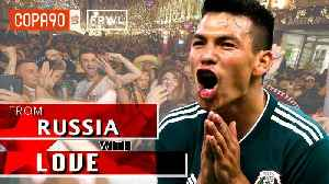 Mexico and Chucky Lozano Have Invaded Russia | From Russia With Love: Ep 3 [Video]