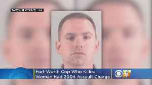 Aaron Dean, Fort Worth Cop Who Shot, Killed Atatiana Jefferson, Had 2004 Assault Charge [Video]