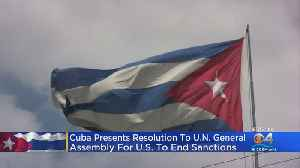 Cuba Presents Resolution To UN General Assembly For US To End Sanctions [Video]