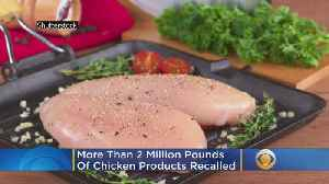 News video: More Than 2 Million Pounds Of Chicken Products Recalled Due To Possible Metal Contamination