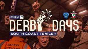 Derby Days South Coast | Portsmouth vs Southampton | TRAILER [Video]