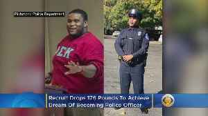 Recruit Drops 176 Pounds To Achieve Dream Of Becoming A Police Officer [Video]