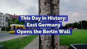 This Day in History: East Germany Opens the Berlin Wall (November 9th) [Video]