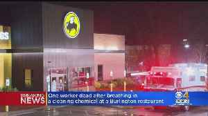 Worker Killed After Breathing Cleaning Chemical In Burlington Resataurant [Video]