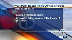 West Palm Beach police officer arrested after failing to return U-Haul truck rented 2 years ago [Video]