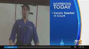 Karate Instructor Due In Court On Rape Charges [Video]