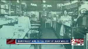$30 million project aims to tell story of Black Wall St. [Video]