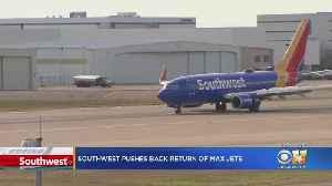 Southwest Pushes Back Return Of Max Jets [Video]
