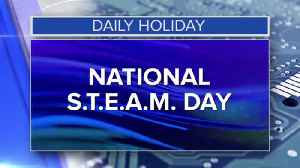 Daily Holiday - National S.T.E.A.M. day [Video]