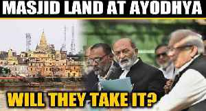News video: Ayodhya verdict: Will Sunni Waqf Board accept land for mosque