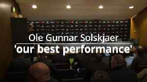 News video: Ole Gunnar Solskjaer: it was the best performance of the season
