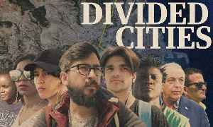 Divided Cities: stories of five cities split by major global divisions - series trailer [Video]