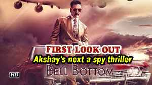 Akshay's next a spy thriller 'Bell Bottom' | First Look OUT [Video]