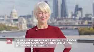 Dame Helen Mirren When She Met The Queen [Video]