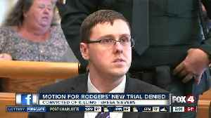 Motion for Rodgers' new trial denied [Video]