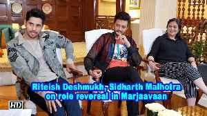 Riteish Deshmukh, Sidharth Malhotra on role reversal in Marjaavaan [Video]