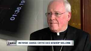 Retired State Supreme Court judge has strong words for Bishop Malone [Video]
