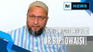 'BJP-Shiv Sena like Ram and Shyam, won't support either': Owaisi [Video]