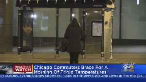 Chicago Commuters Brace For A Morning Of Frigid Temperatures [Video]