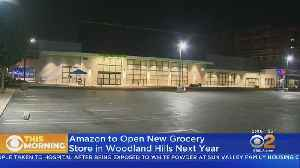 Amazon To Open First Grocery Store In Woodland Hills [Video]