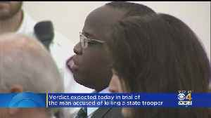 Verdict Expected In Trial Of Man Charged In Trooper Thomas Clardy Death [Video]