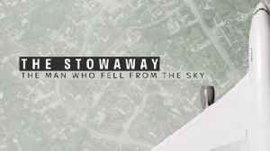 The Stowaway: The man who fell from the sky [Video]