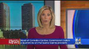 Cannabis Control Commission Head Orders Quarantine On Marijuana Vaping Products [Video]